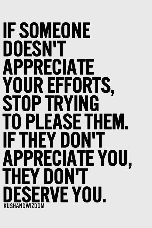 Is Someone Doesn't Appreciate Appreciation Quotes