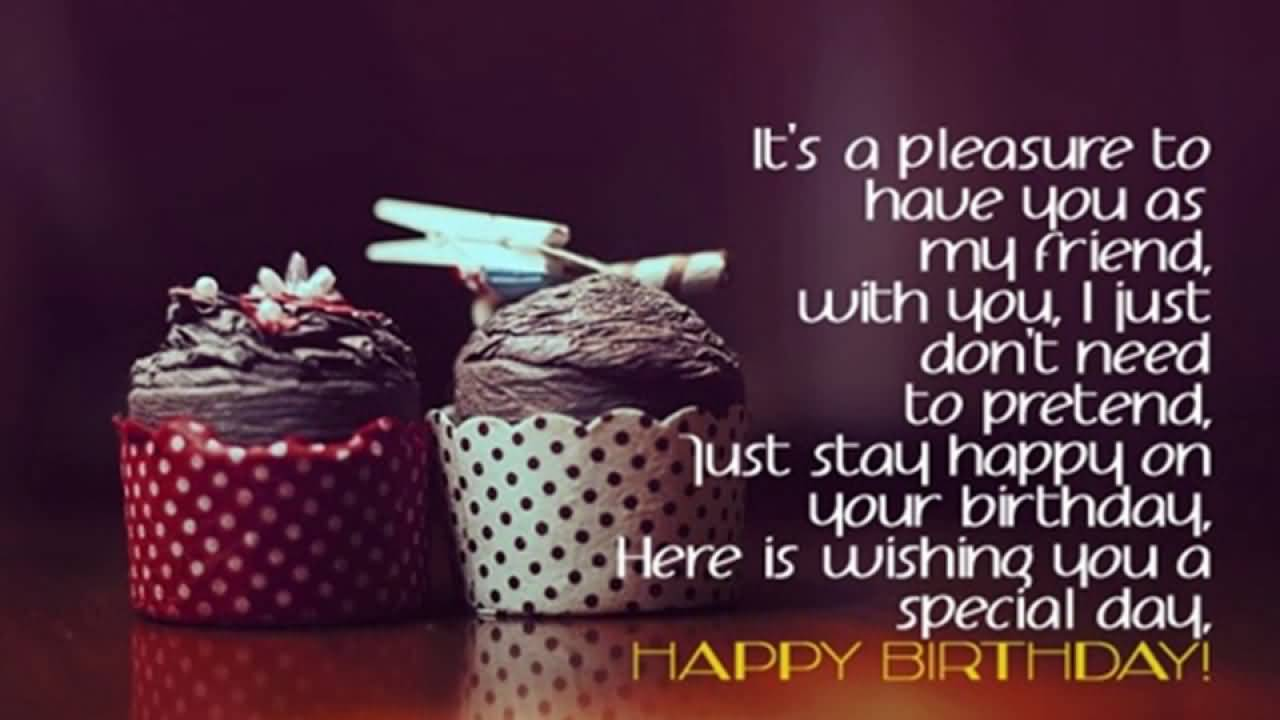It's A Pleasure To Have Best Friend Birthday Quotes