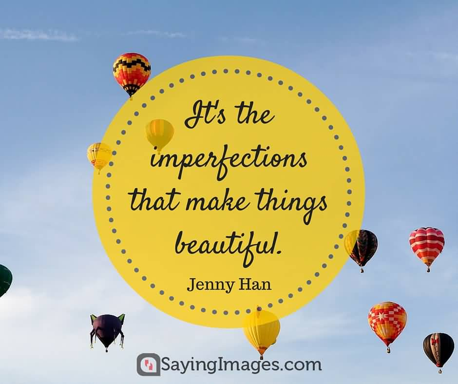 It's The Imperfectins That Make Awesome Quotes