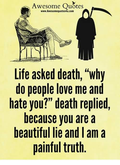 Life Asked Death Why Awesome Quotes