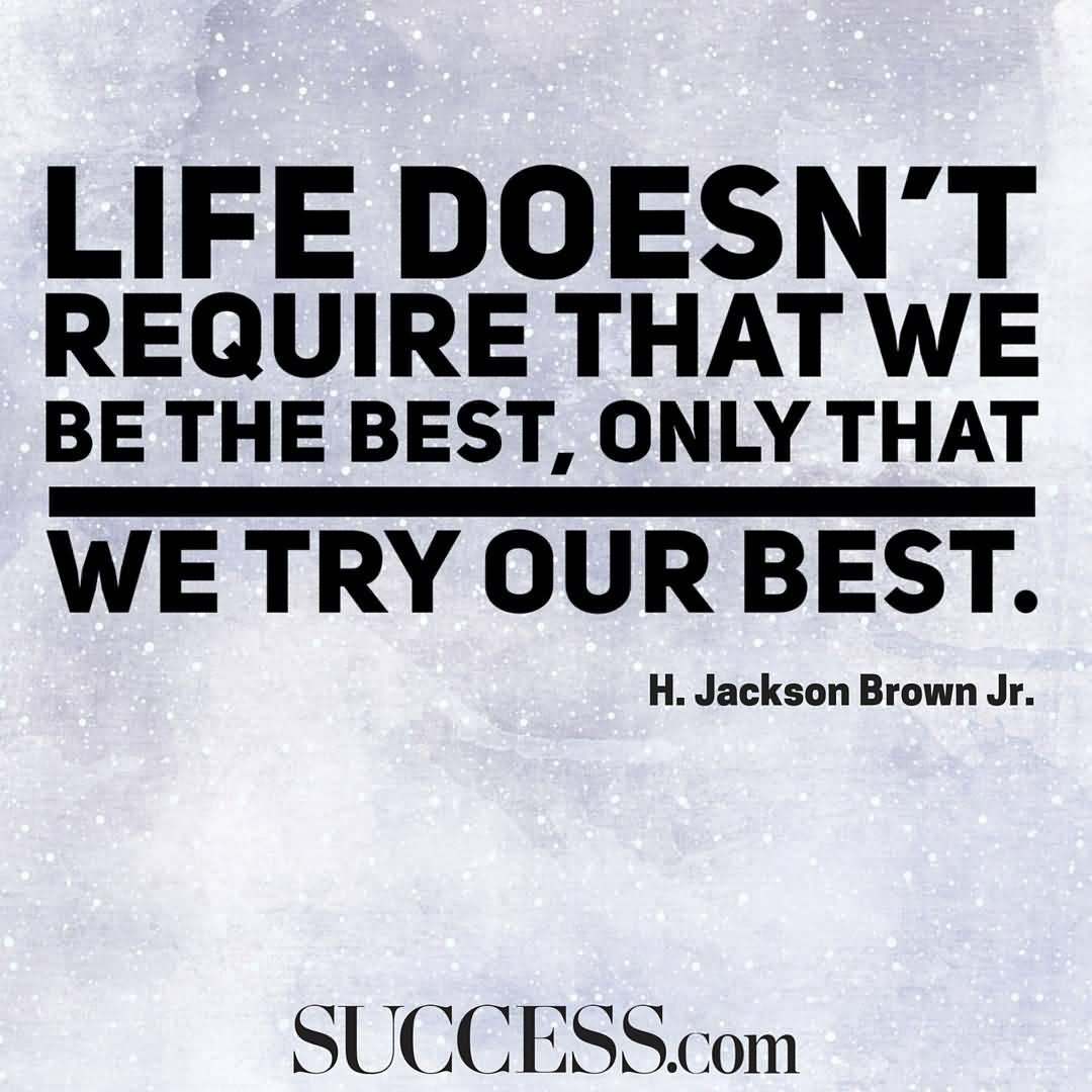 Life Doesn't Require That We Best Quotes