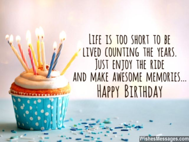 Life Is Too Short Birthday Quotes