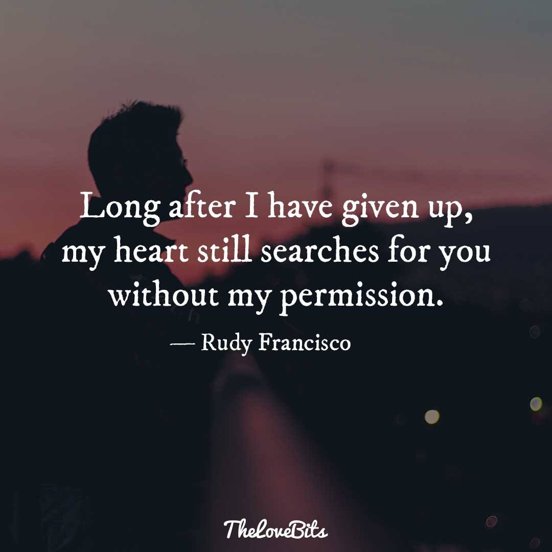 Long After I Have Given Broken Heart Quotes