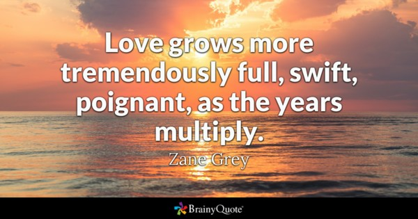 Love Grows More Tremendously Anniversary Quotes