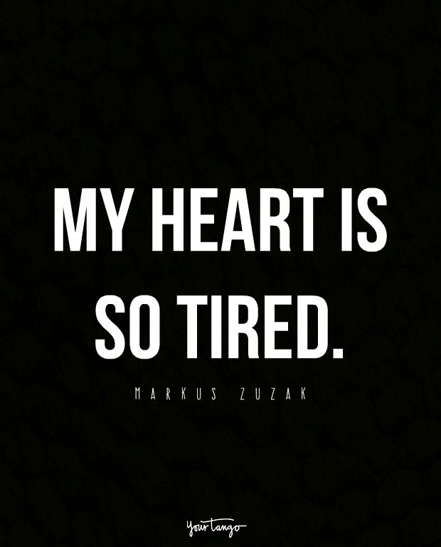 My Heart Is So Tired Broken Hearted Quotes