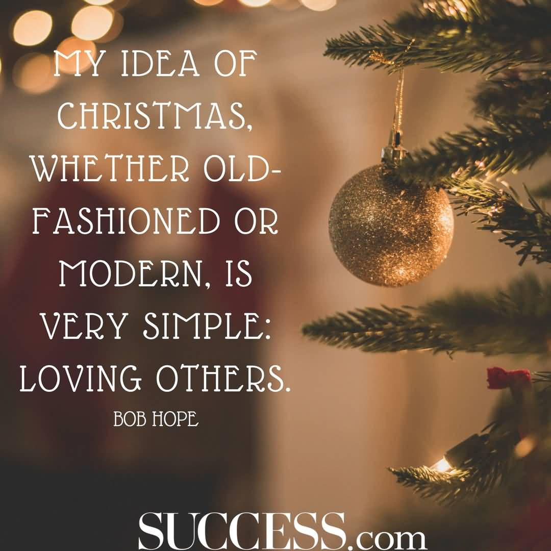 My Idea Of Christmas Christmas Quotes