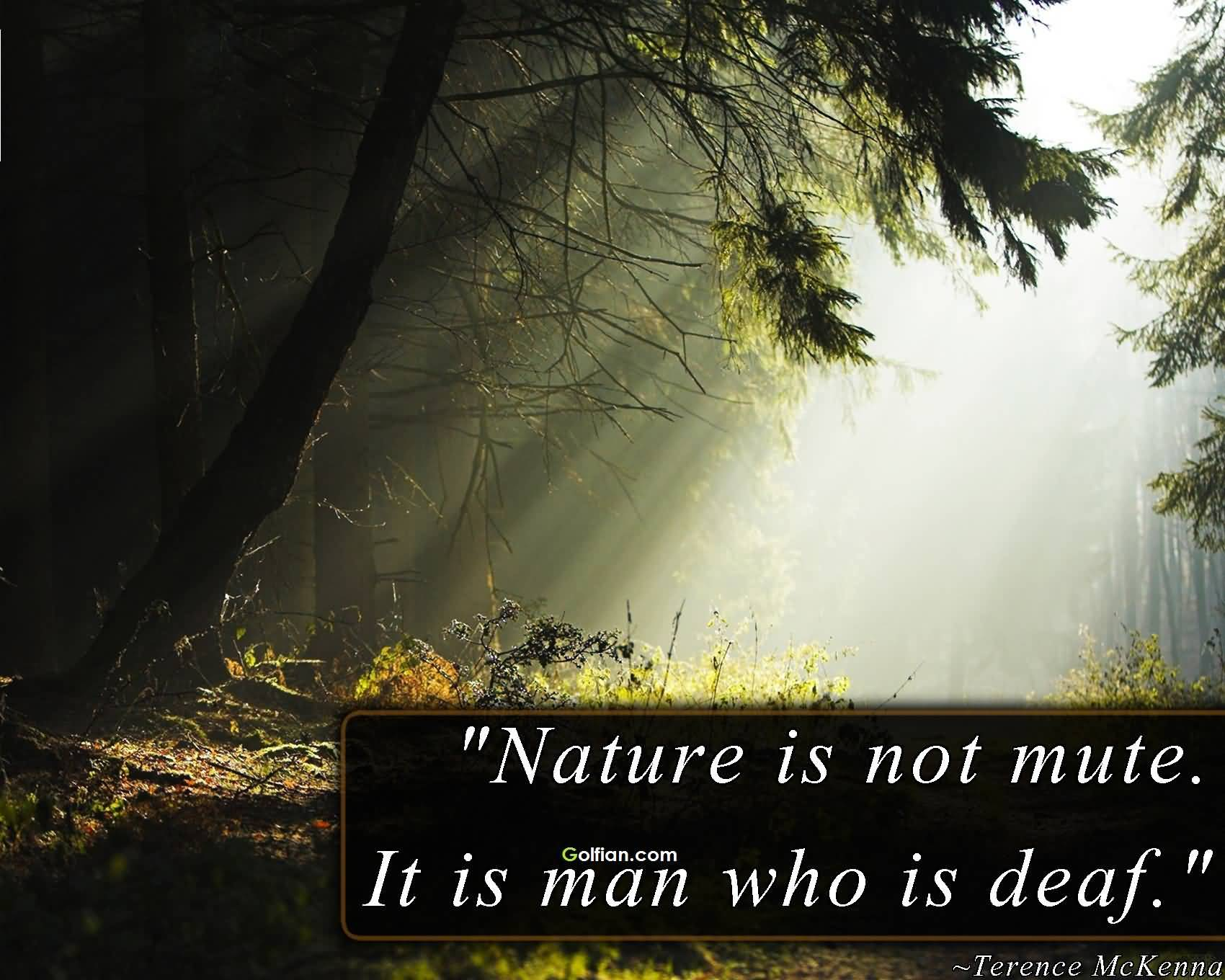 Nature Is Not Mute Inspirational Nature Quotes and Sayings