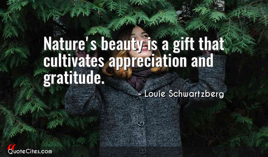 Nature's beauti is a gift that Nature and Earth Quotes
