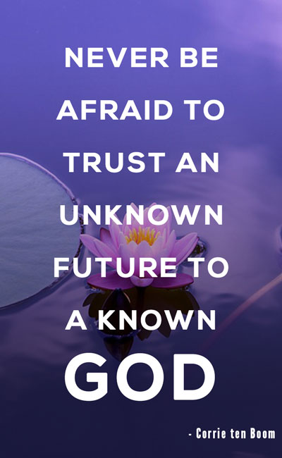 Never Be Afraid To Trust Christian Quotes