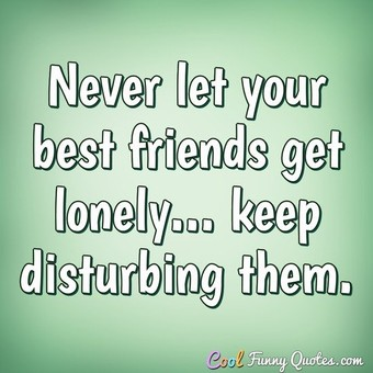 Never Let Your Best Funny Best Friend Quotes