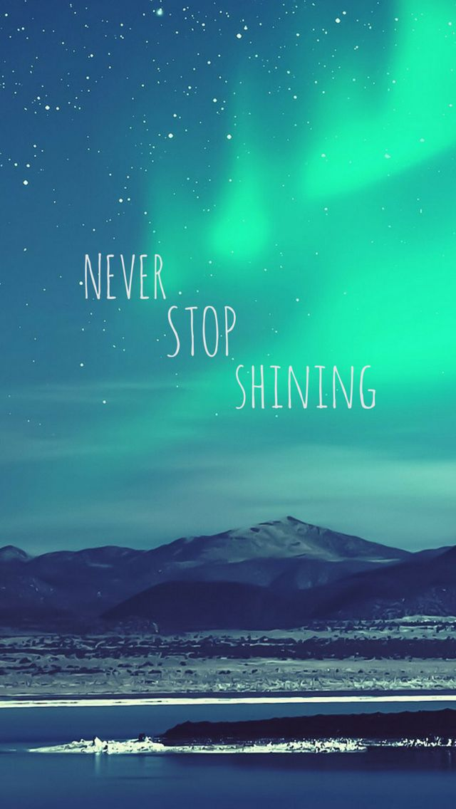 Never stop shining Nature and Earth Quotes