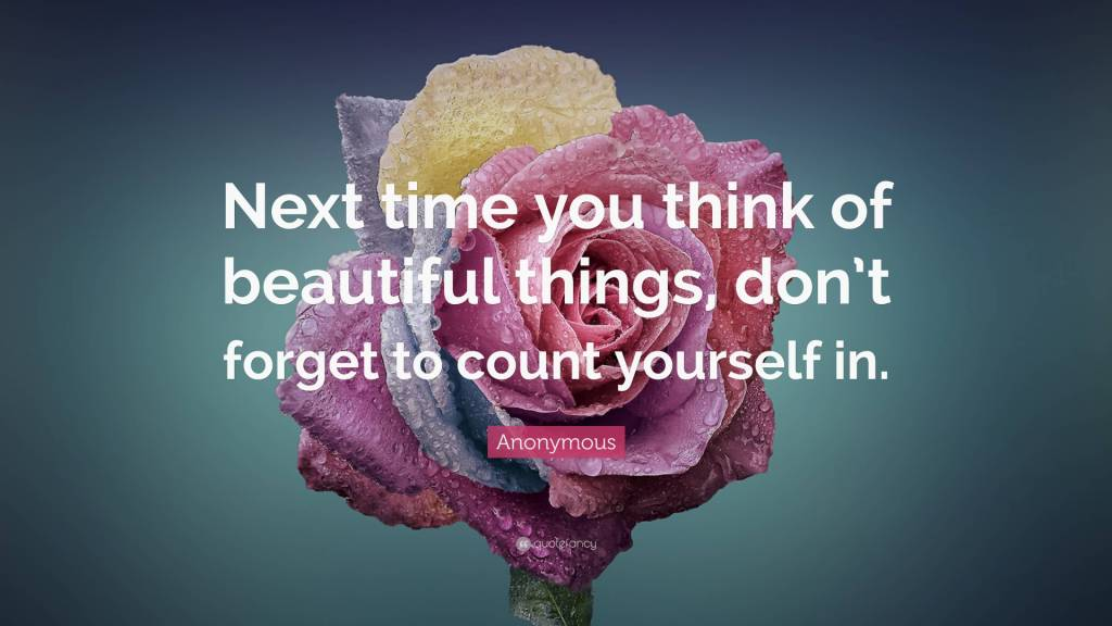 Next Time You Think Beautiful Quotes