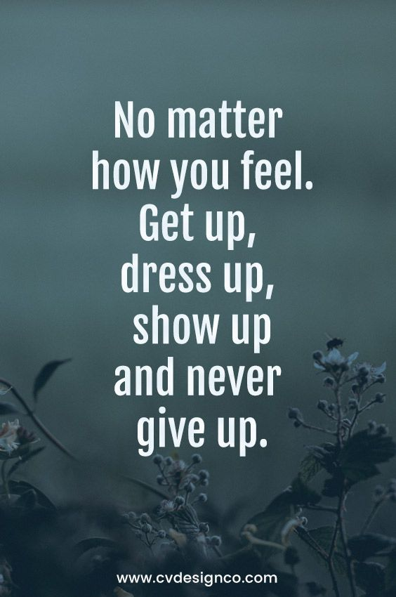 No Matter How You Feel Amazing Quotes