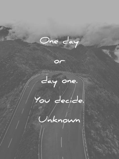 One Day Or Day One Change Quotes