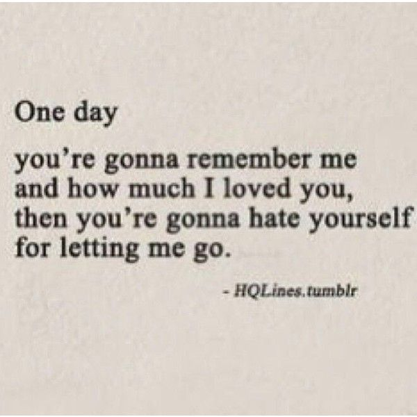 One Day You're Gonna Break Up Quotes