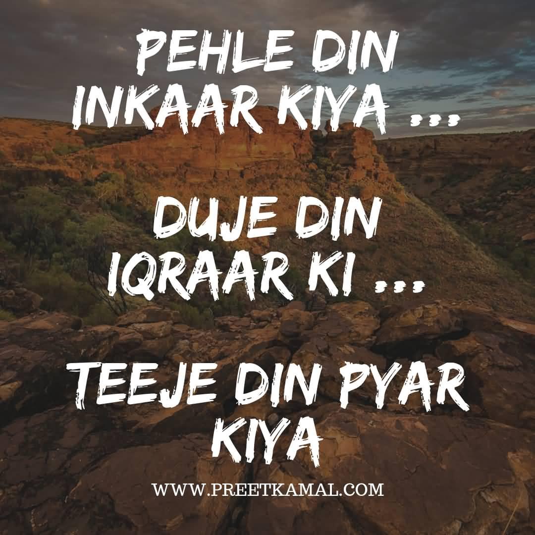 Pehle Din Inkaar Kiya... Duje Din Iqraar Ki... Teeje Din Pyar Kiya