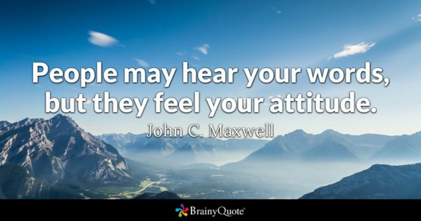People May Hear Your Words Attitude Quotes