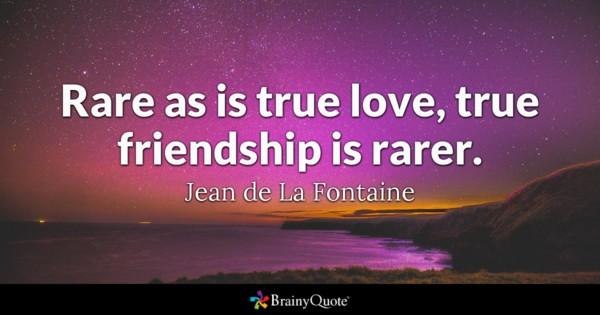 Rare As Is True True Friendship Quotes