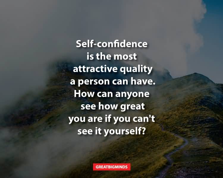 Self Confidence Is The Confidence Quotes