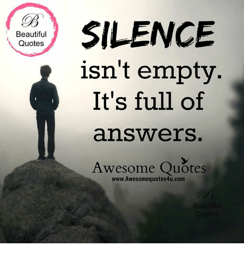 Silence Isn't Empty It's Awesome Quotes