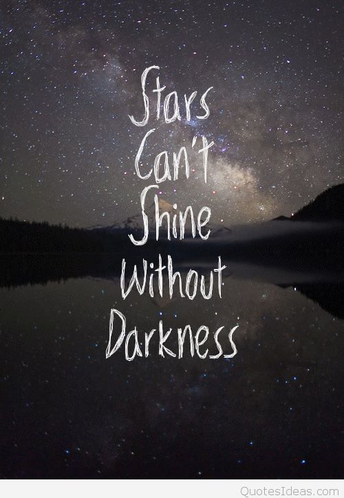 Stars Can't Shine Without Amazing Quotes