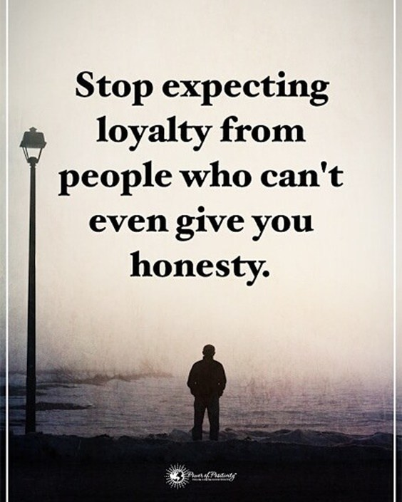 Stop Expecting Loyalty From Broken Hearted Quotes