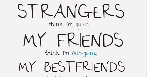 Strangers Think I'm Quiet Short Best Friend Quotes