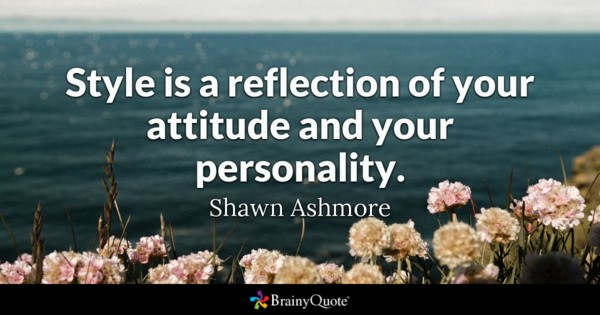 Style Is A Reflection Attitude Quotes