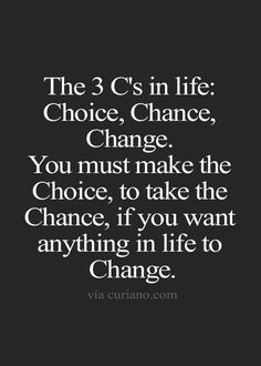 The 3 C's In Life Change Quotes