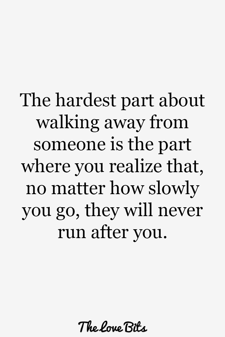 The Hardest Part About Walking Breakup Quotes