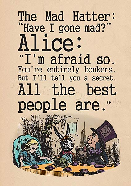 The Mad Hatter Have Alice In Wonderland Quotes
