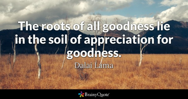 The Roots Of All Appreciation Quotes