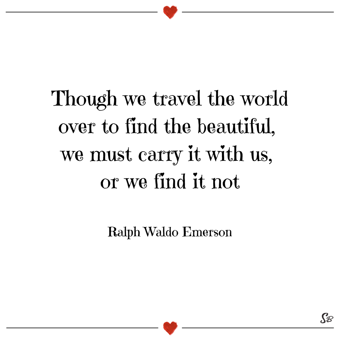 Though We Travel The World Beauty Quotes
