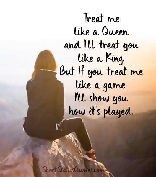 Treat Me Like A Queen Attitude Quotes