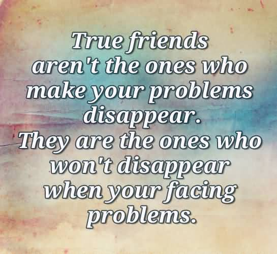 True Friends Aren't The True Friendship Quotes