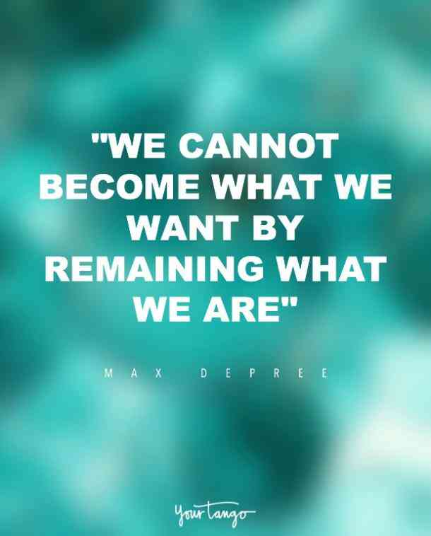 We Cannot Become What Change Quotes