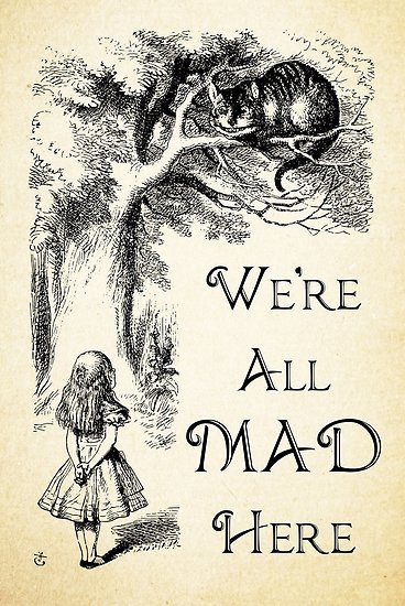 We're All Mad Here Alice In Wonderland Quotes