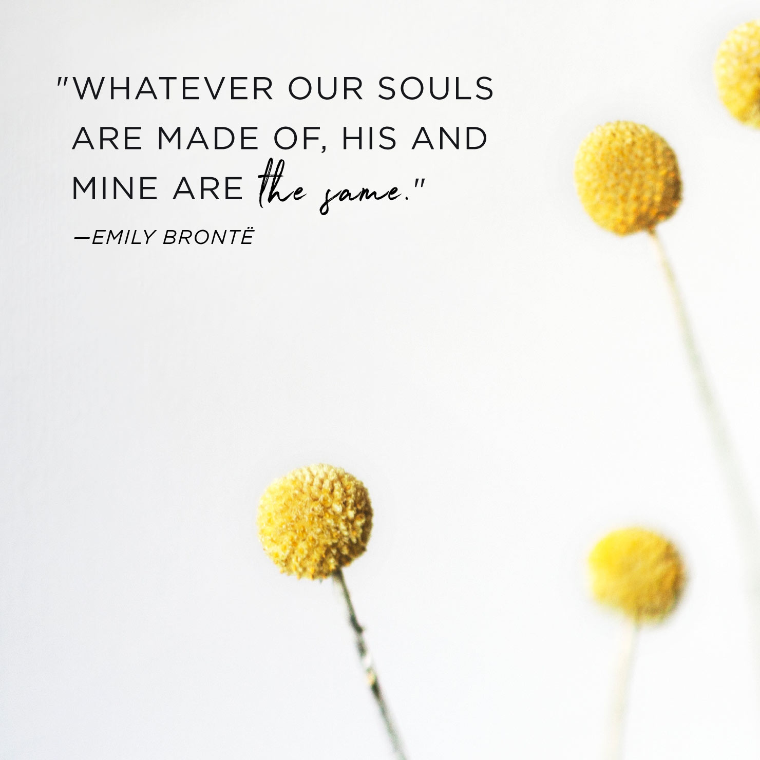 Whatever Our Souls Are Anniversary Quotes