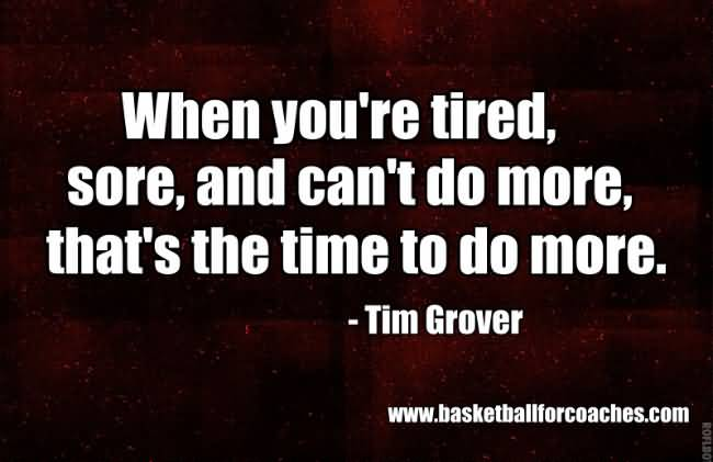 When You're Tired Sore Basketball Quotes