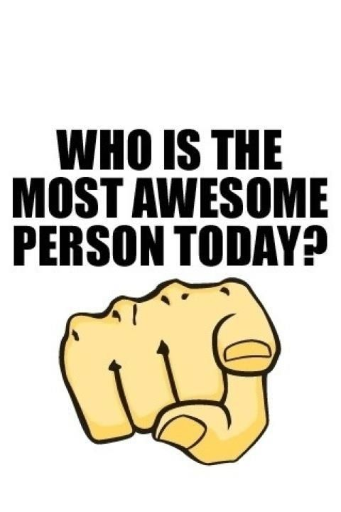 Who Is The Most Awesome Quotes
