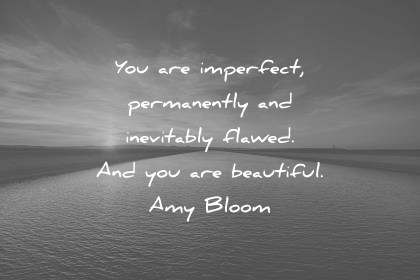 You Are Imperfect Permanently Beautiful Quotes