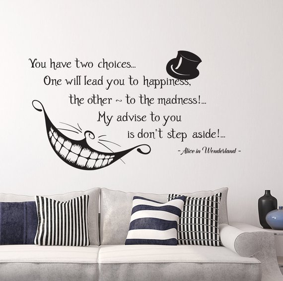You Have Two Choices Alice In Wonderland Quotes