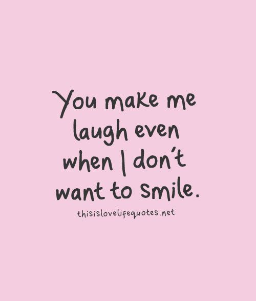 You Make Me Laugh Cute Quotes