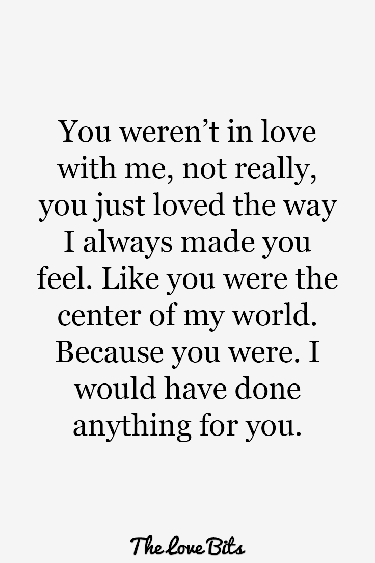 You Weren't In Love Breakup Quotes
