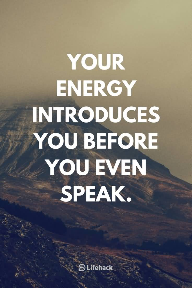 Your Energy Introduces You Confidence Quotes