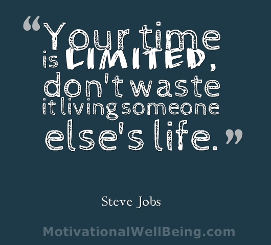 Your Time Is Limited Awesome Quotes