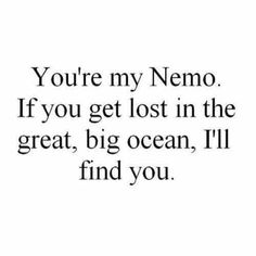 You're My Nemo If Short Best Friend Quotes