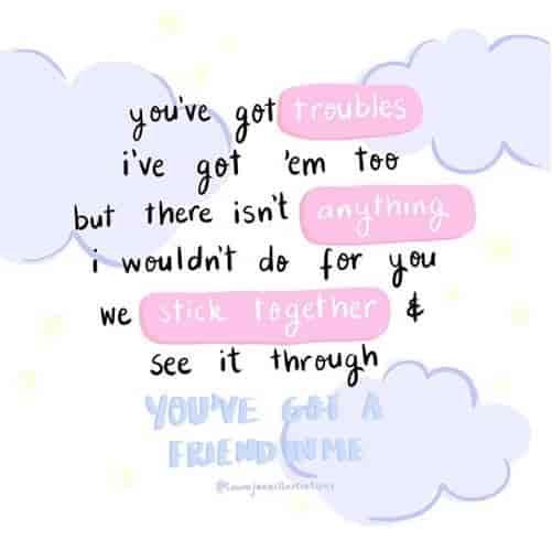You've Got Troubles I've Short Best Friend Quotes