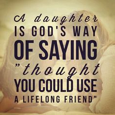 A Daughter Is God's Daughter Quotes
