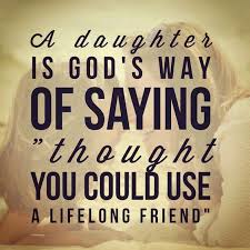 A Daughter Is God's Way Daughter Quotes